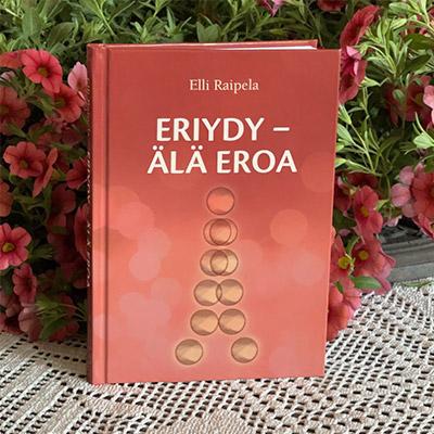 Elli Raipela - Eriydy, älä eroa